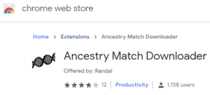 Ancestry Match Downloader in the Chrome Store